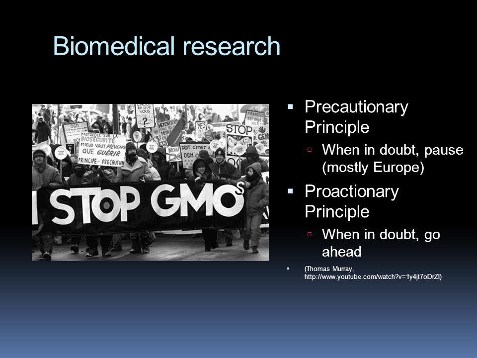Biomedical research Precautionary Principle Proactionary Principle