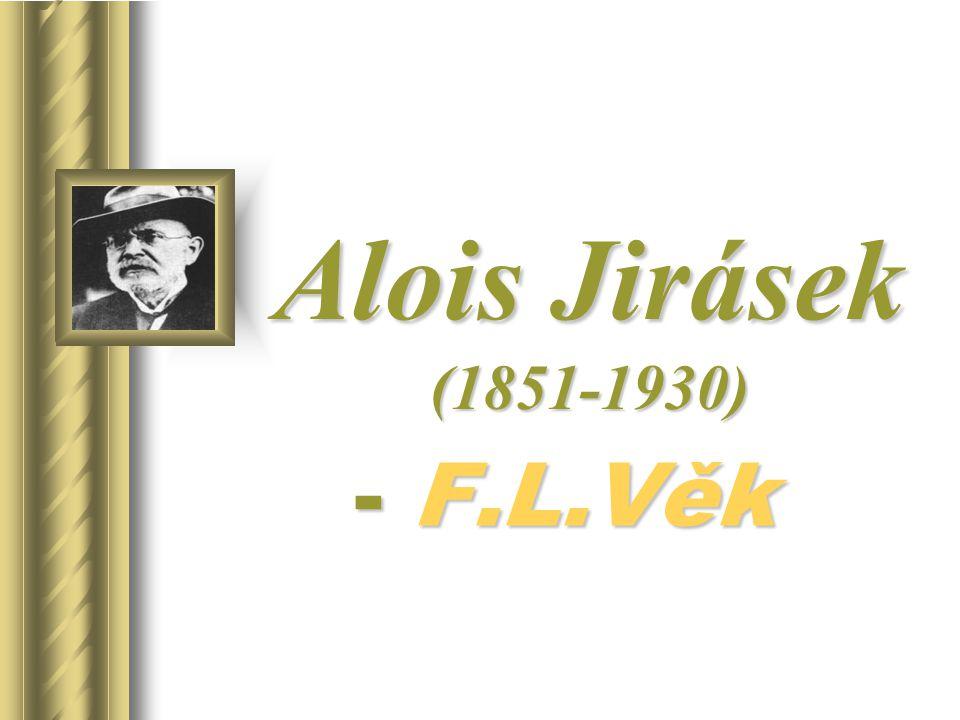 Alois Jirásek (1851-1930) F.L.Věk
