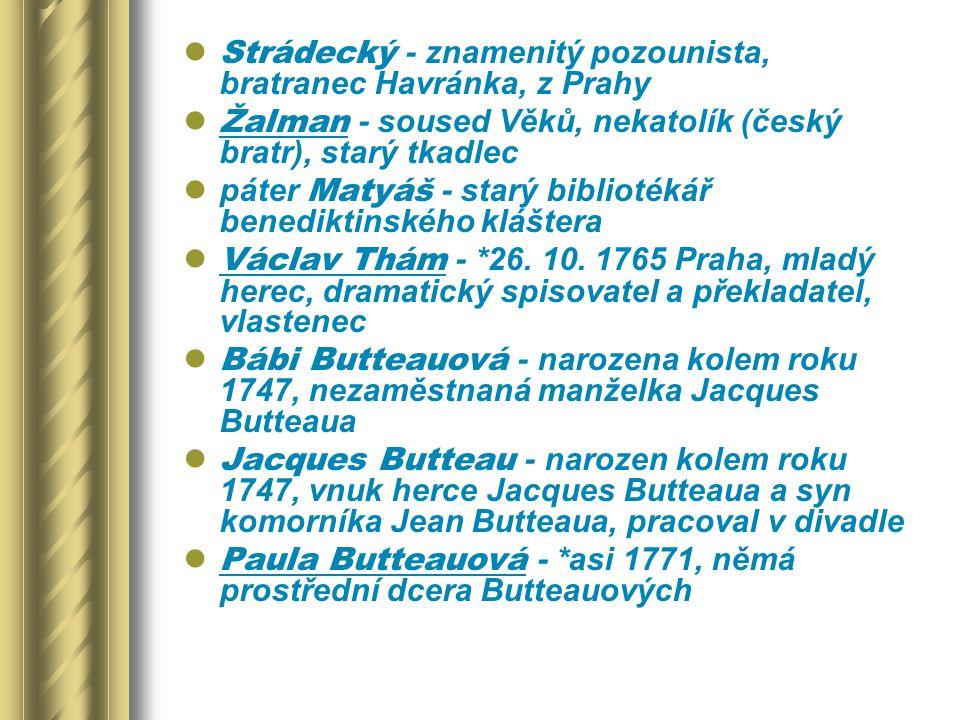 Strádecký - znamenitý pozounista, bratranec Havránka, z Prahy