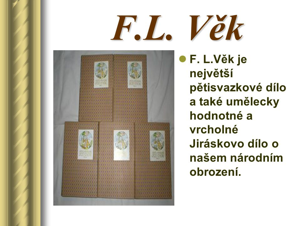 F.L. Věk F.