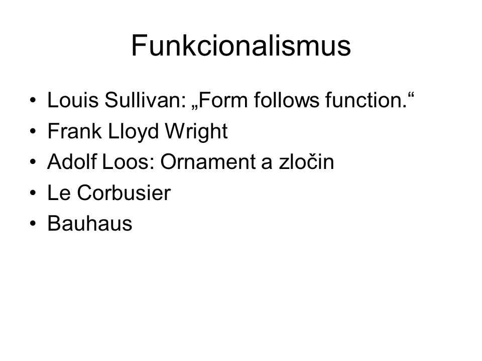 "Funkcionalismus Louis Sullivan: ""Form follows function."