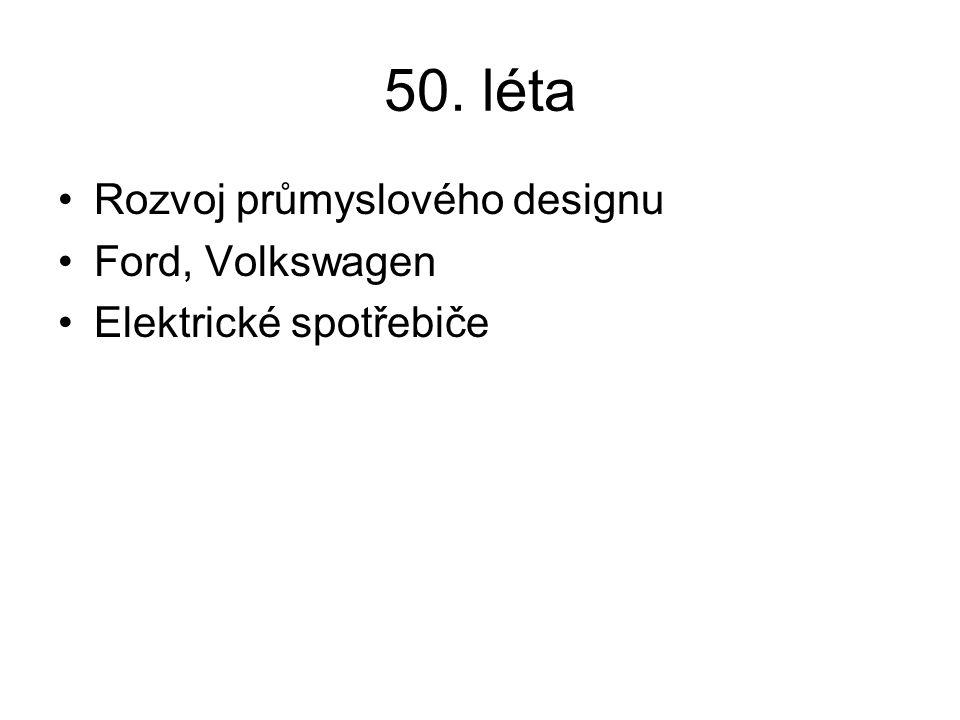 50. léta Rozvoj průmyslového designu Ford, Volkswagen