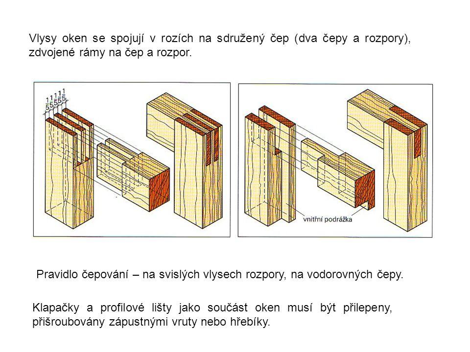 Vlysy oken se spojují v rozích na sdružený čep (dva čepy a rozpory), zdvojené rámy na čep a rozpor.