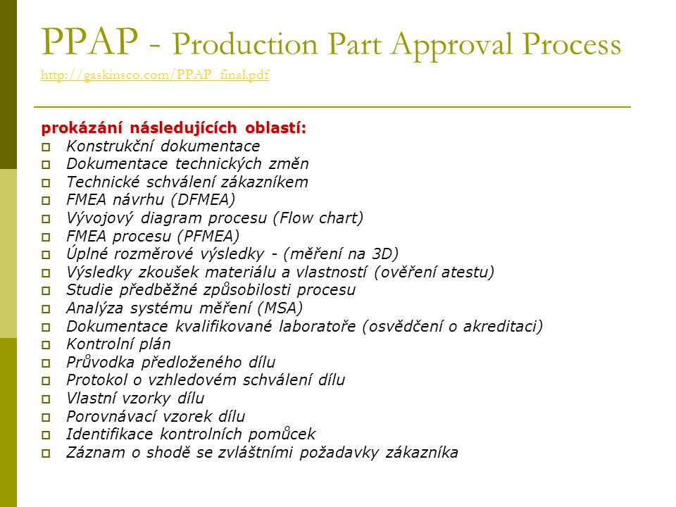 PPAP - Production Part Approval Process http://gaskinsco