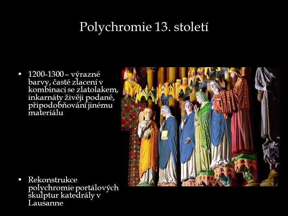 Polychromie 13. století 1200-1300 – výrazné barvy, časté zlacení v kombinaci se zlatolakem, inkarnáty živěji podané, připodobňování jinému materiálu.
