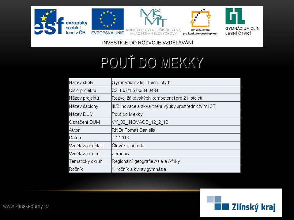 Pouť do Mekky www.zlinskedumy.cz Název školy