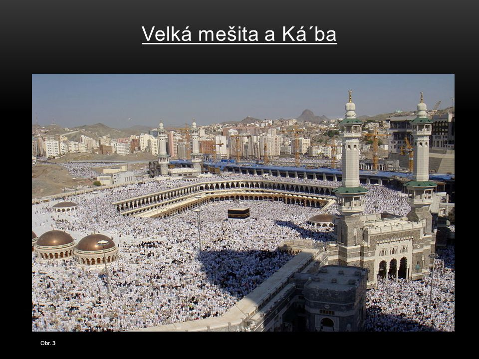 Velká mešita a Ká´ba Obr. 3