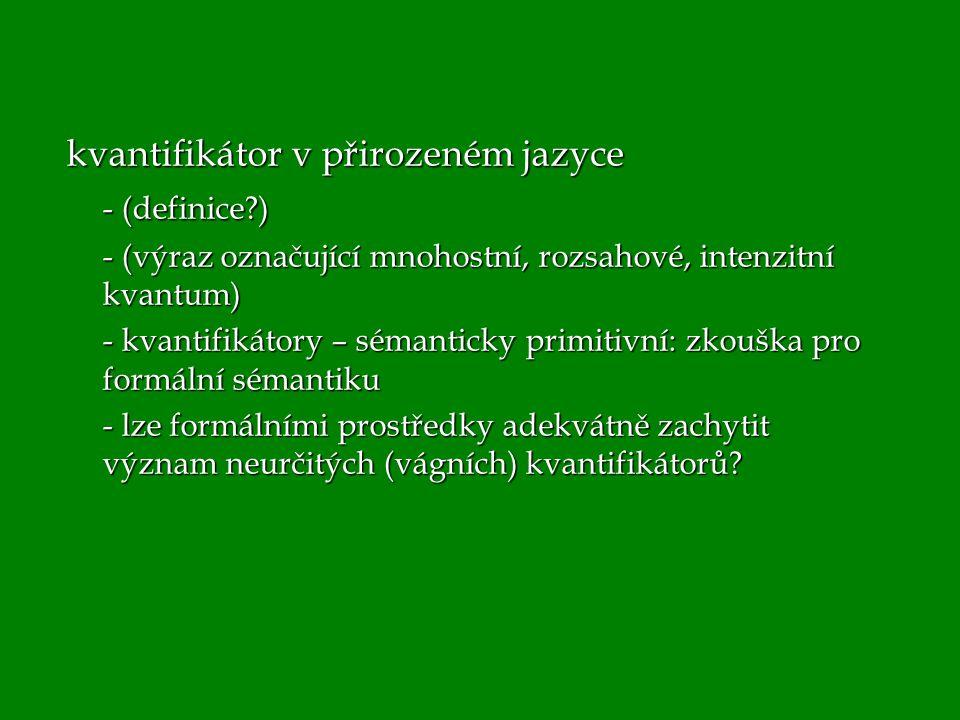 kvantifikátor v přirozeném jazyce - (definice )