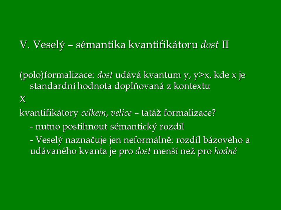 V. Veselý – sémantika kvantifikátoru dost II