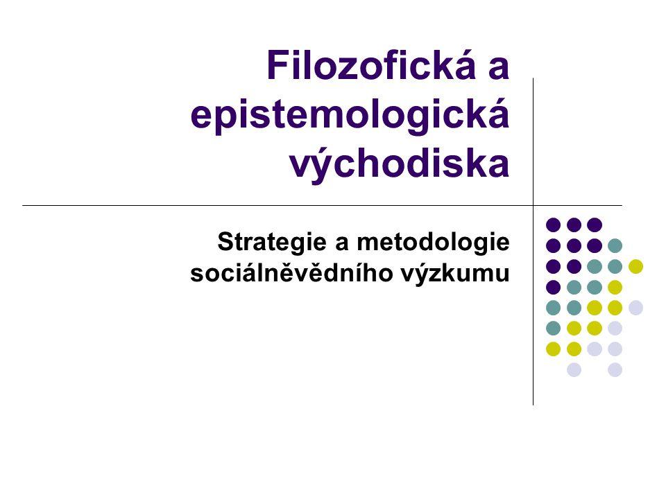 Filozofická a epistemologická východiska