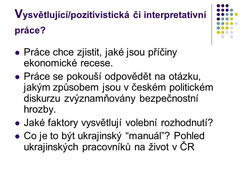 Vysvětlující/pozitivistická či interpretativní práce