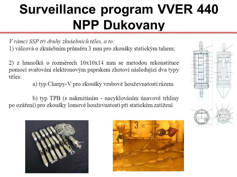 Surveillance program VVER 440 NPP Dukovany