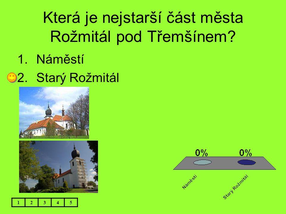 Která je nejstarší část města Rožmitál pod Třemšínem