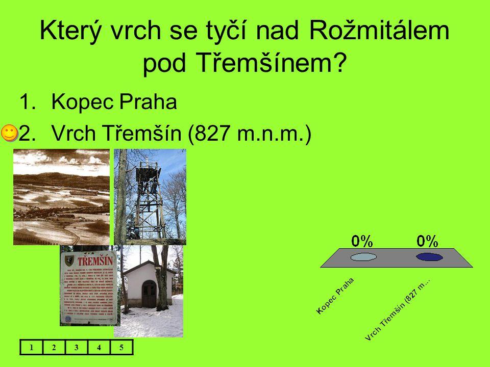 Který vrch se tyčí nad Rožmitálem pod Třemšínem