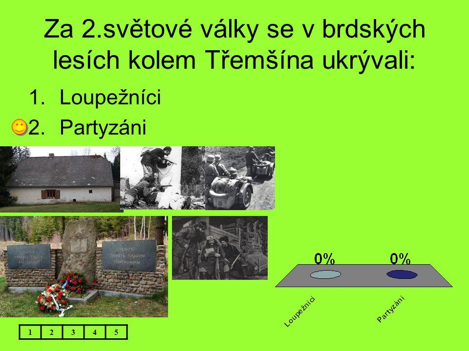 Za 2.světové války se v brdských lesích kolem Třemšína ukrývali: