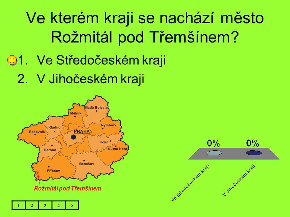 Ve kterém kraji se nachází město Rožmitál pod Třemšínem