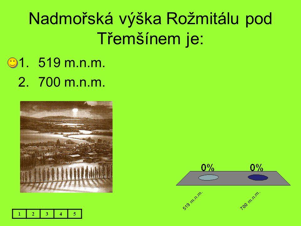 Nadmořská výška Rožmitálu pod Třemšínem je: