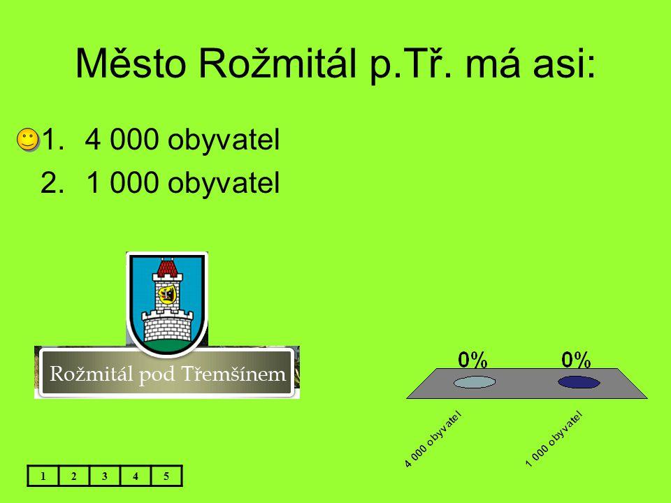 Město Rožmitál p.Tř. má asi: