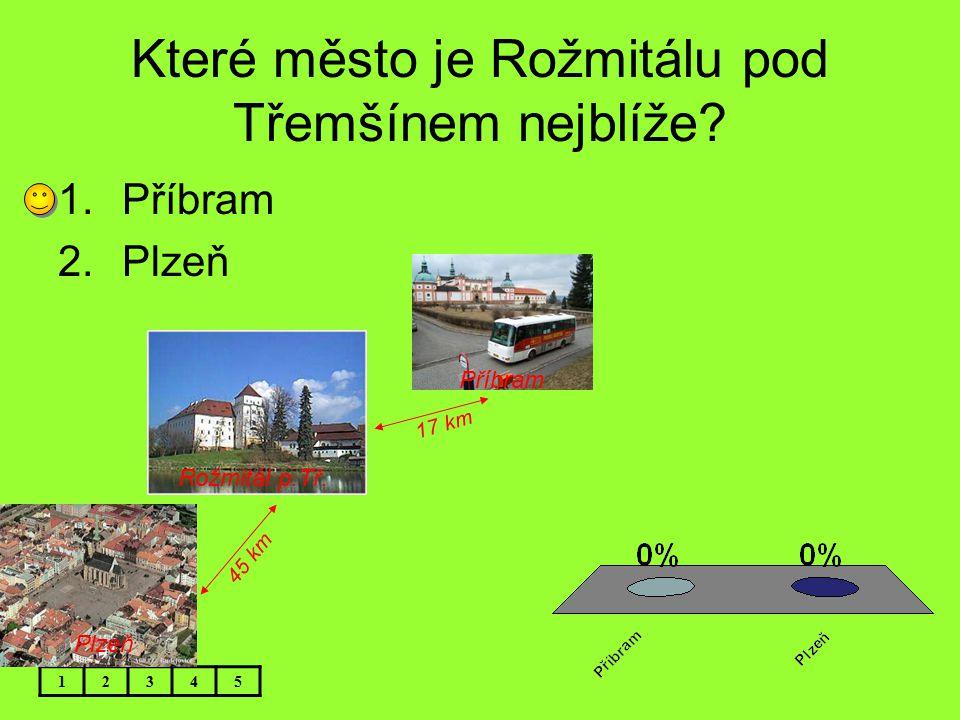 Které město je Rožmitálu pod Třemšínem nejblíže