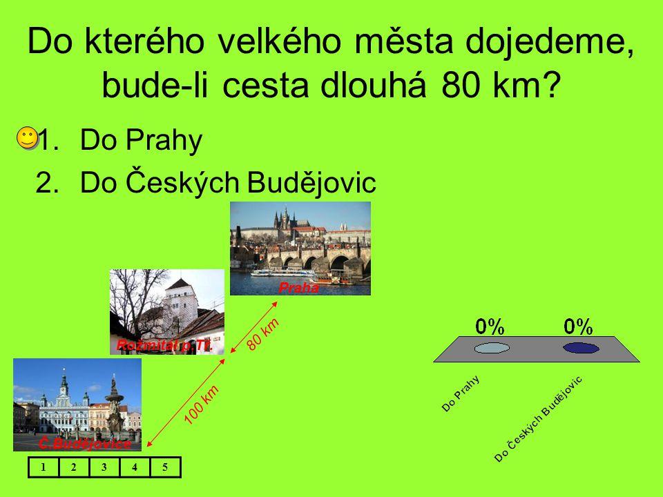 Do kterého velkého města dojedeme, bude-li cesta dlouhá 80 km
