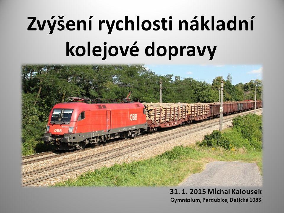 Zvýšení rychlosti nákladní kolejové dopravy