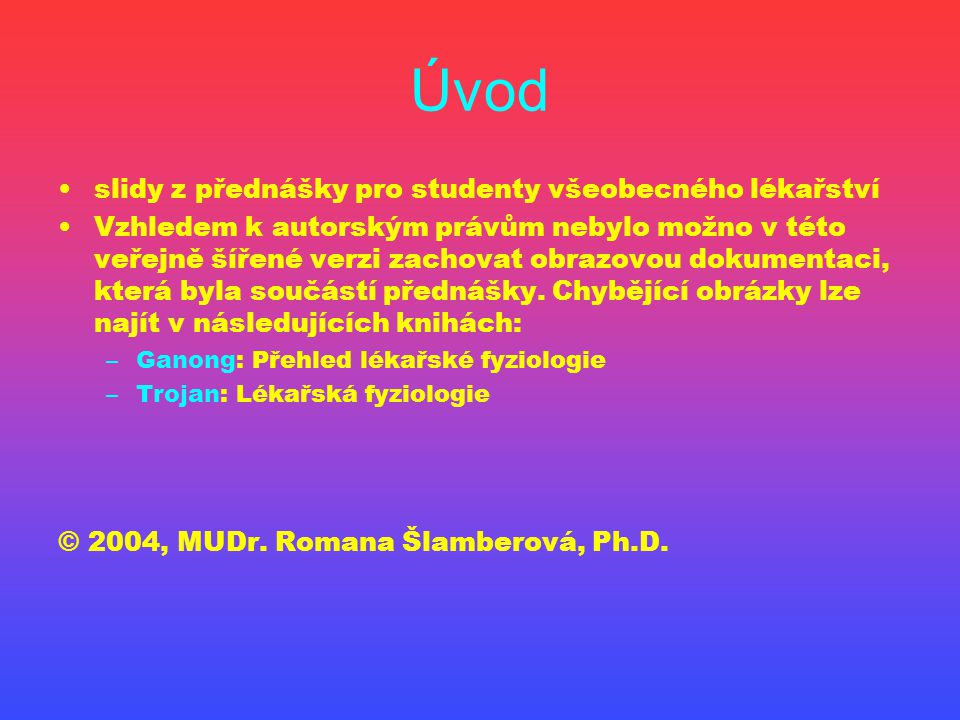 Úvod slidy z přednášky pro studenty všeobecného lékařství