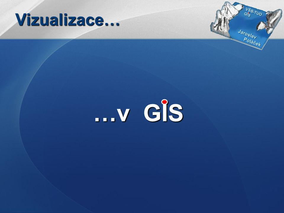 Vizualizace… …v GIS