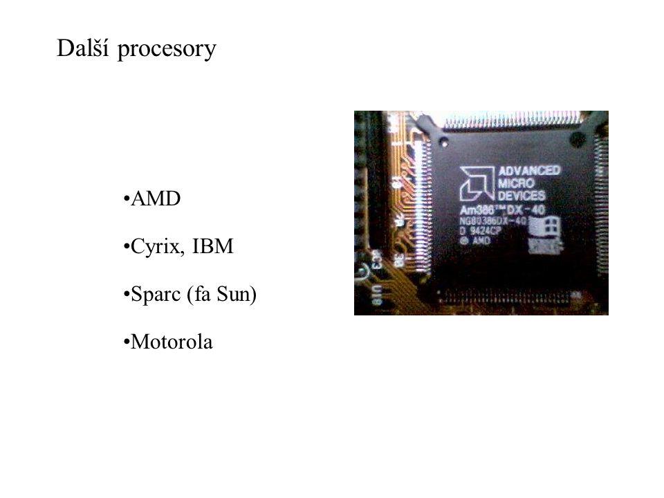 Další procesory AMD Cyrix, IBM Sparc (fa Sun) Motorola