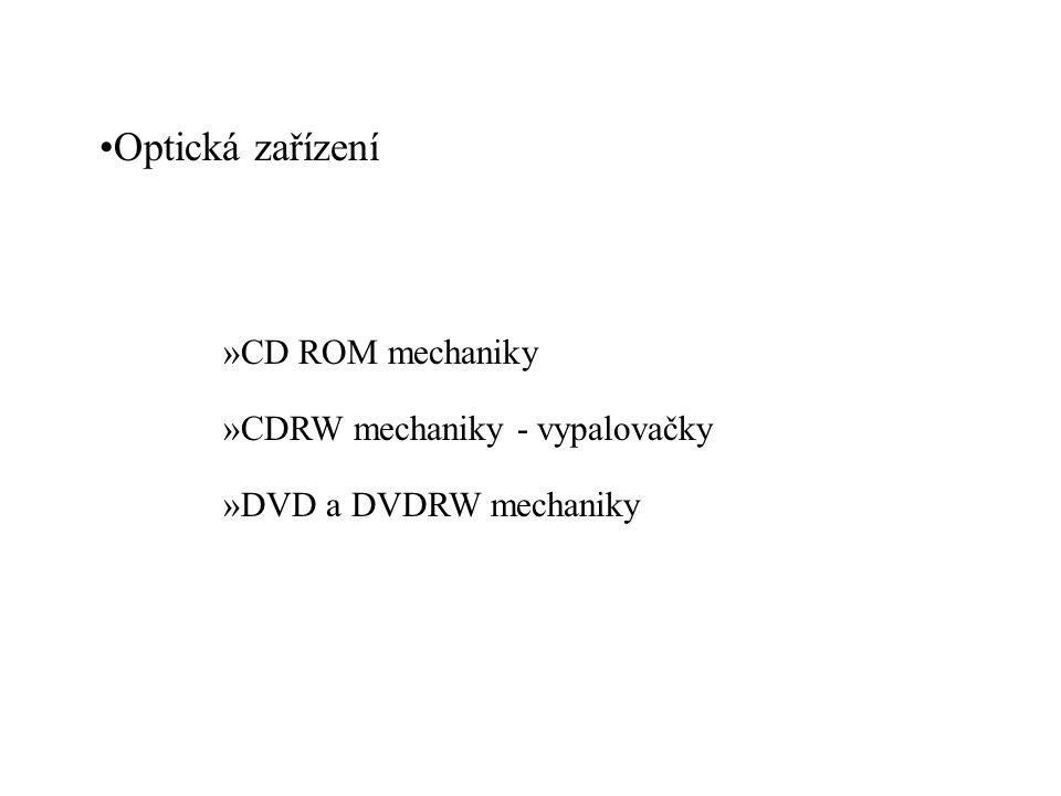 Optická zařízení CD ROM mechaniky CDRW mechaniky - vypalovačky