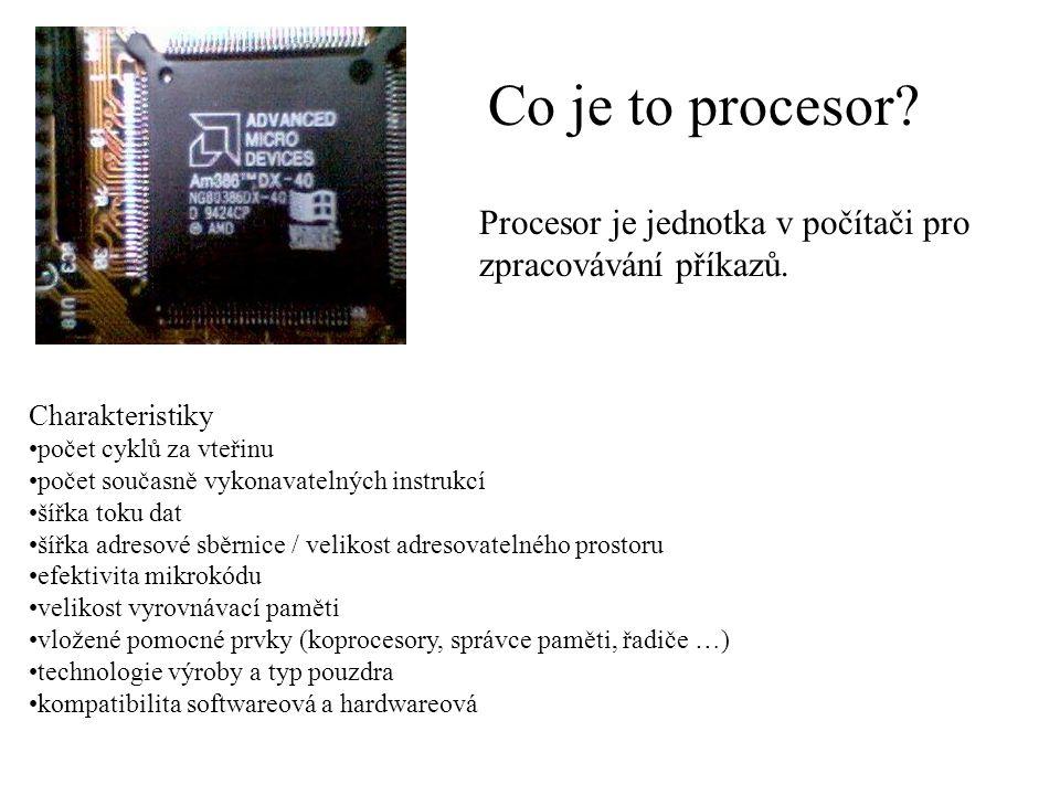 Co je to procesor Procesor je jednotka v počítači pro zpracovávání příkazů. Charakteristiky. počet cyklů za vteřinu.
