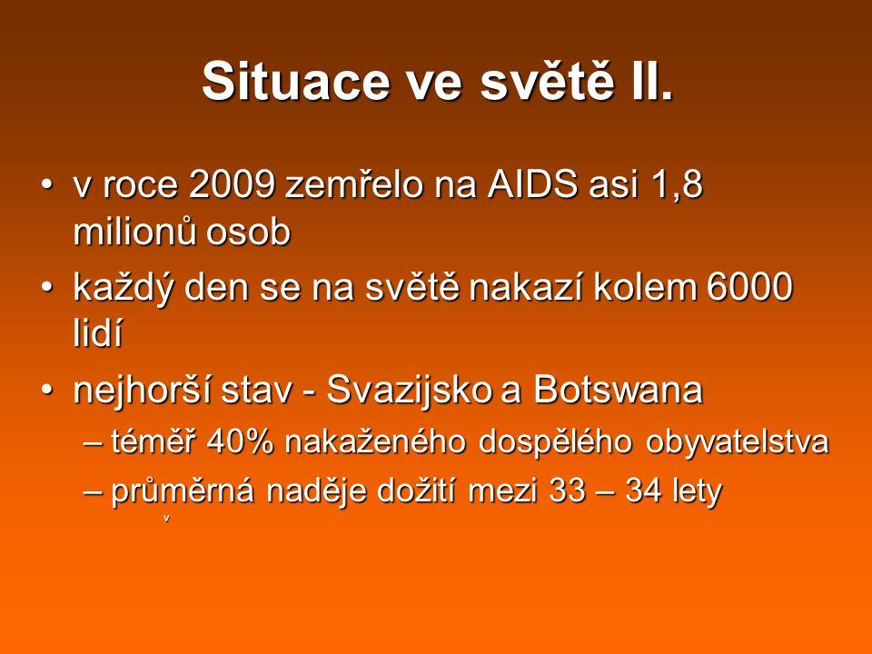 Situace ve světě II. v roce 2009 zemřelo na AIDS asi 1,8 milionů osob