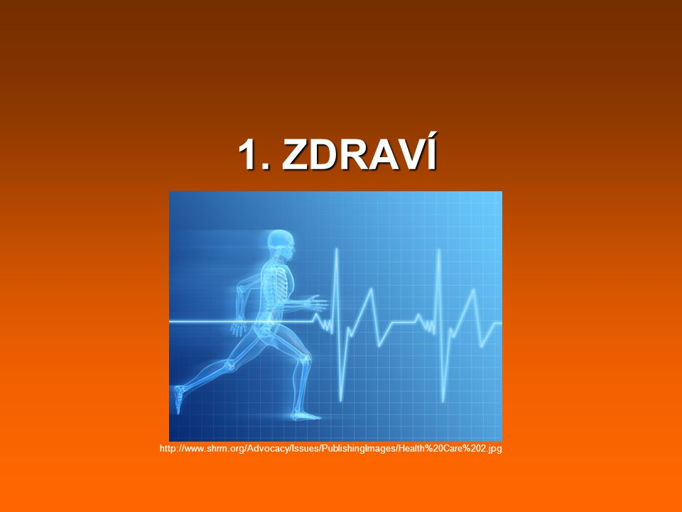 1. ZDRAVÍ http://www.shrm.org/Advocacy/Issues/PublishingImages/Health%20Care%202.jpg
