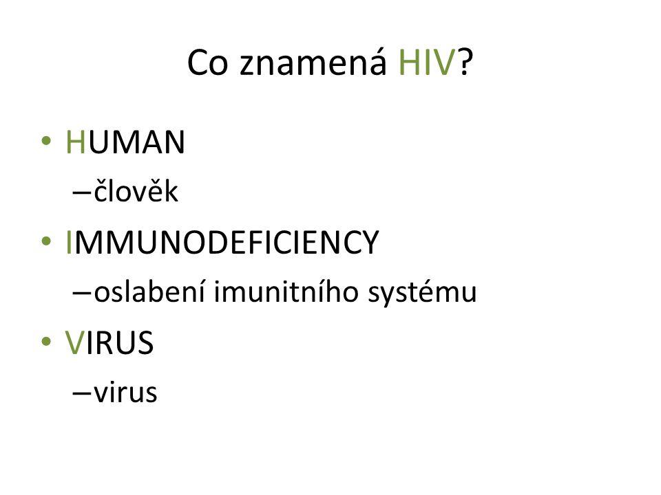 Co znamená HIV HUMAN IMMUNODEFICIENCY VIRUS člověk