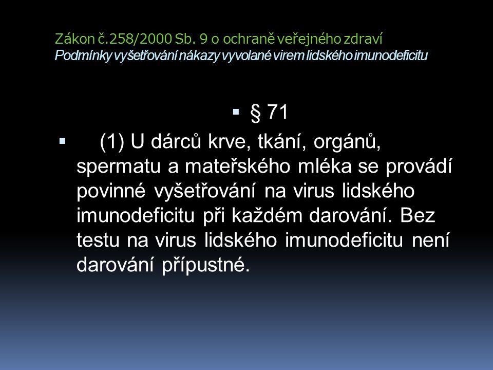 Zákon č.258/2000 Sb. 9 o ochraně veřejného zdraví Podmínky vyšetřování nákazy vyvolané virem lidského imunodeficitu