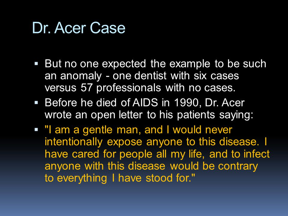 Dr. Acer Case But no one expected the example to be such an anomaly - one dentist with six cases versus 57 professionals with no cases.