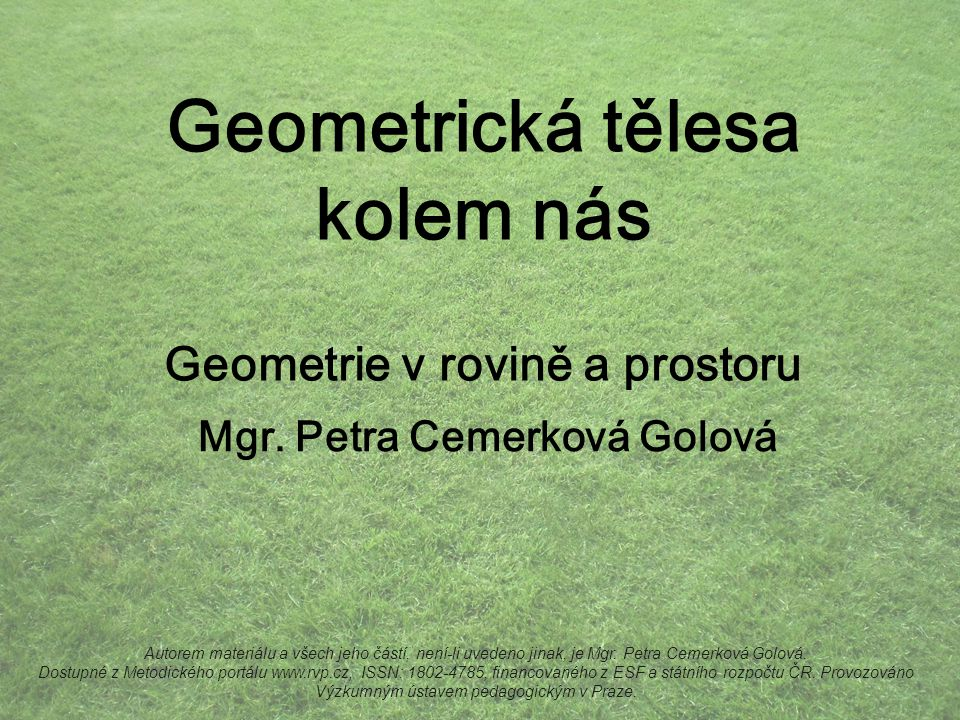 Geometrická tělesa kolem nás Geometrie v rovině a prostoru