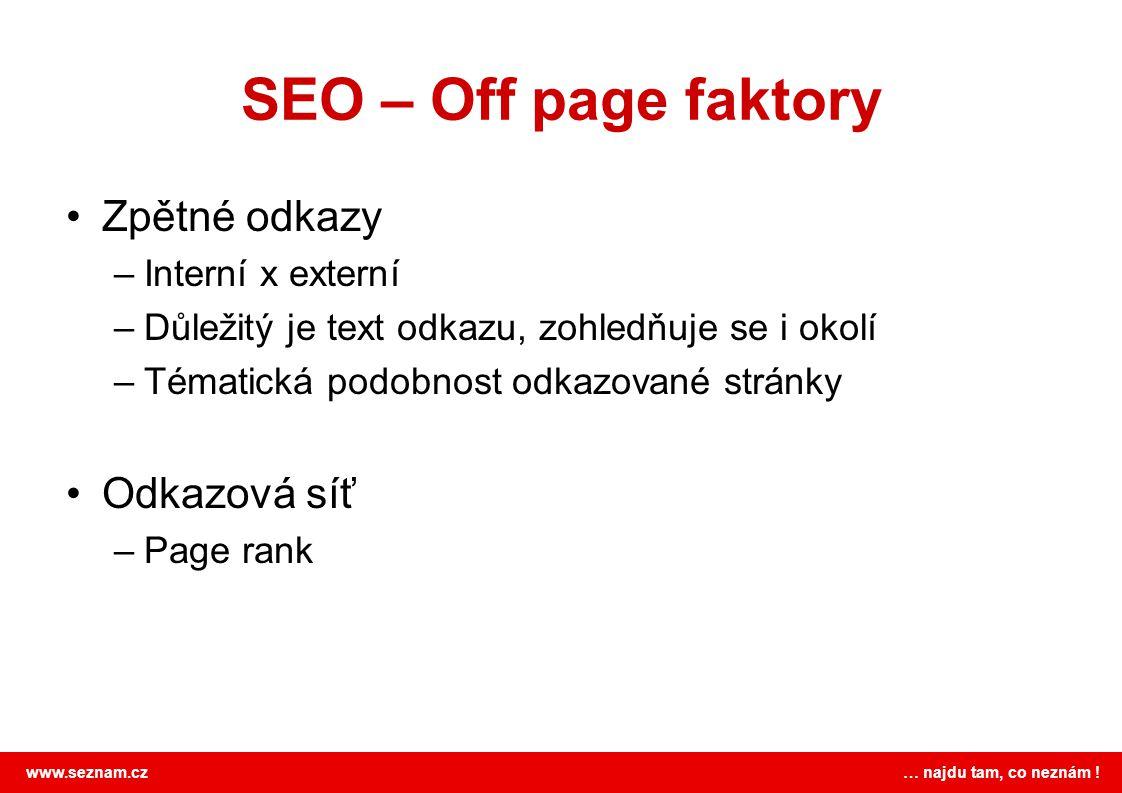 SEO – Off page faktory Zpětné odkazy Odkazová síť Interní x externí