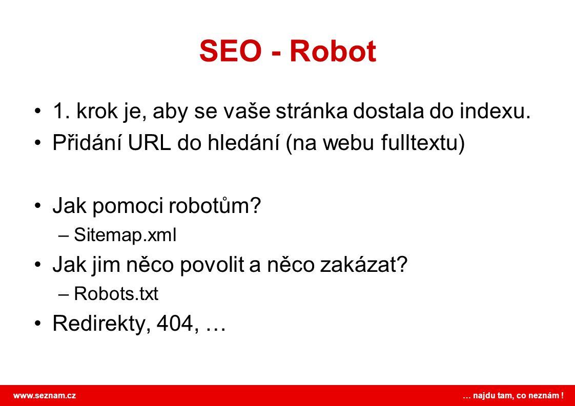SEO - Robot 1. krok je, aby se vaše stránka dostala do indexu.