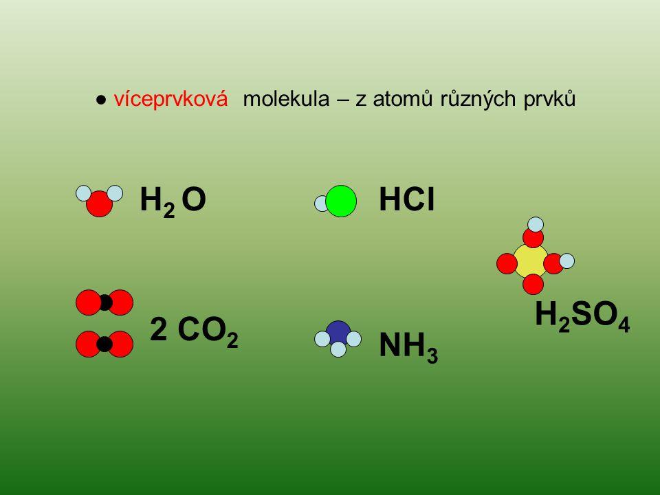 ● víceprvková molekula – z atomů různých prvků