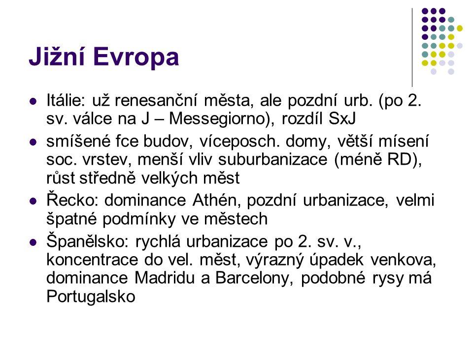 Jižní Evropa Itálie: už renesanční města, ale pozdní urb. (po 2. sv. válce na J – Messegiorno), rozdíl SxJ.