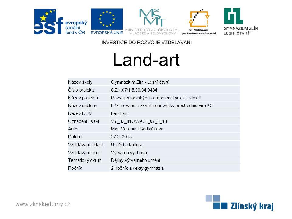Land-art www.zlinskedumy.cz Název školy Gymnázium Zlín - Lesní čtvrť
