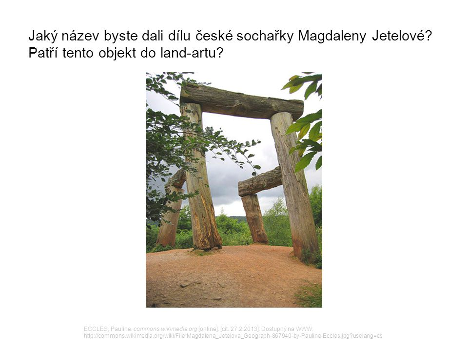 Jaký název byste dali dílu české sochařky Magdaleny Jetelové