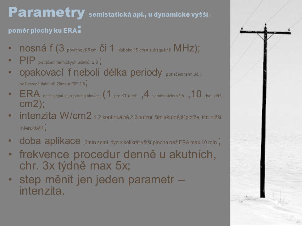 Parametry semistatická apl., u dynamické vyšší – poměr plochy ku ERA: