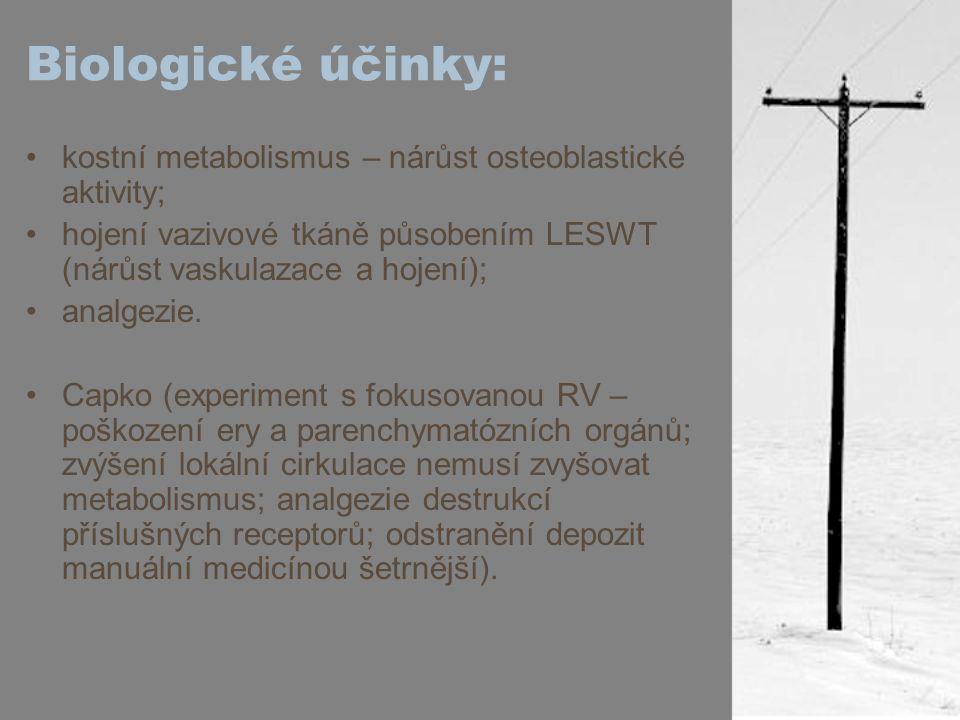 Biologické účinky: kostní metabolismus – nárůst osteoblastické aktivity; hojení vazivové tkáně působením LESWT (nárůst vaskulazace a hojení);