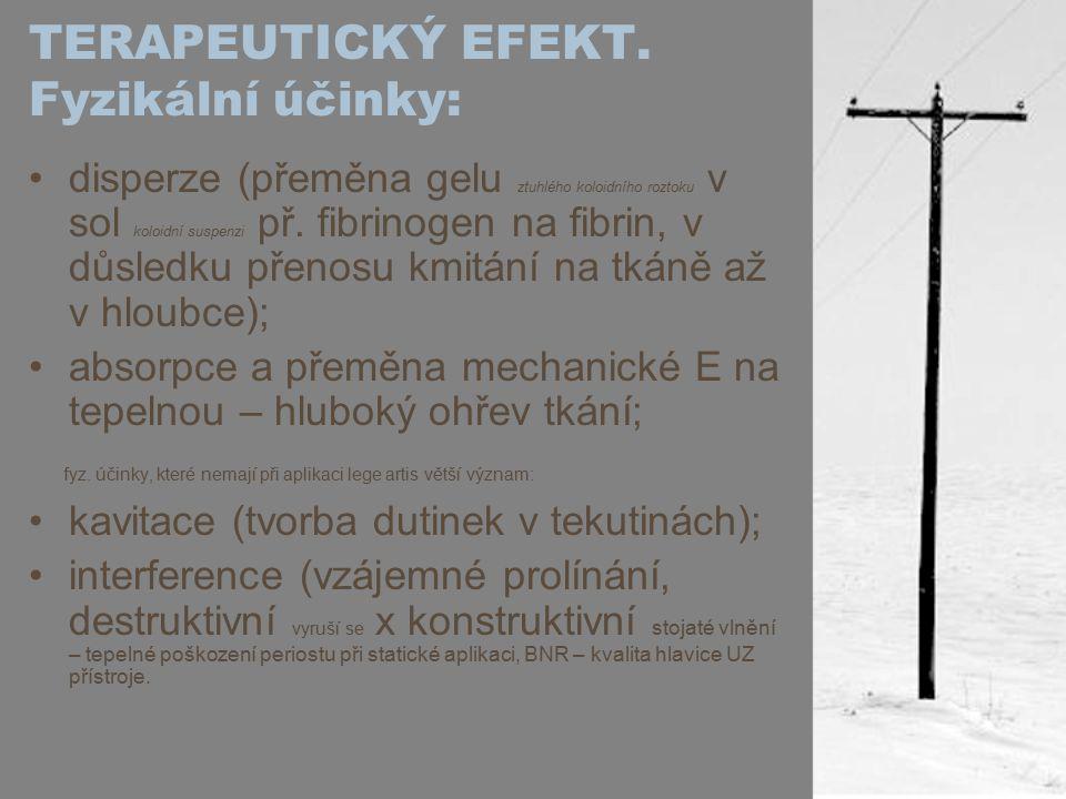 TERAPEUTICKÝ EFEKT. Fyzikální účinky:
