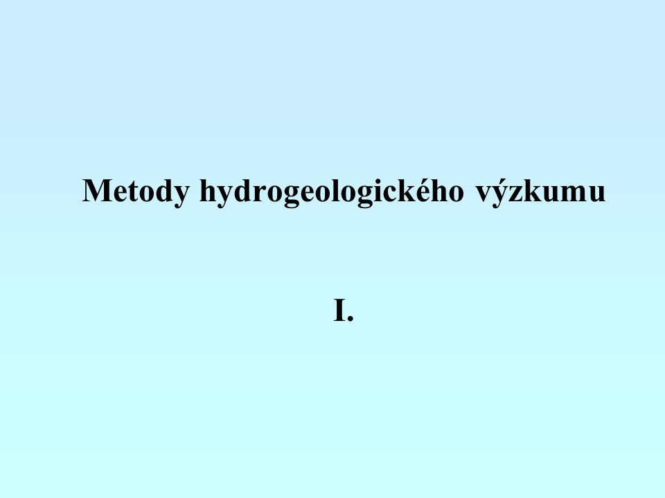 Metody hydrogeologického výzkumu I.