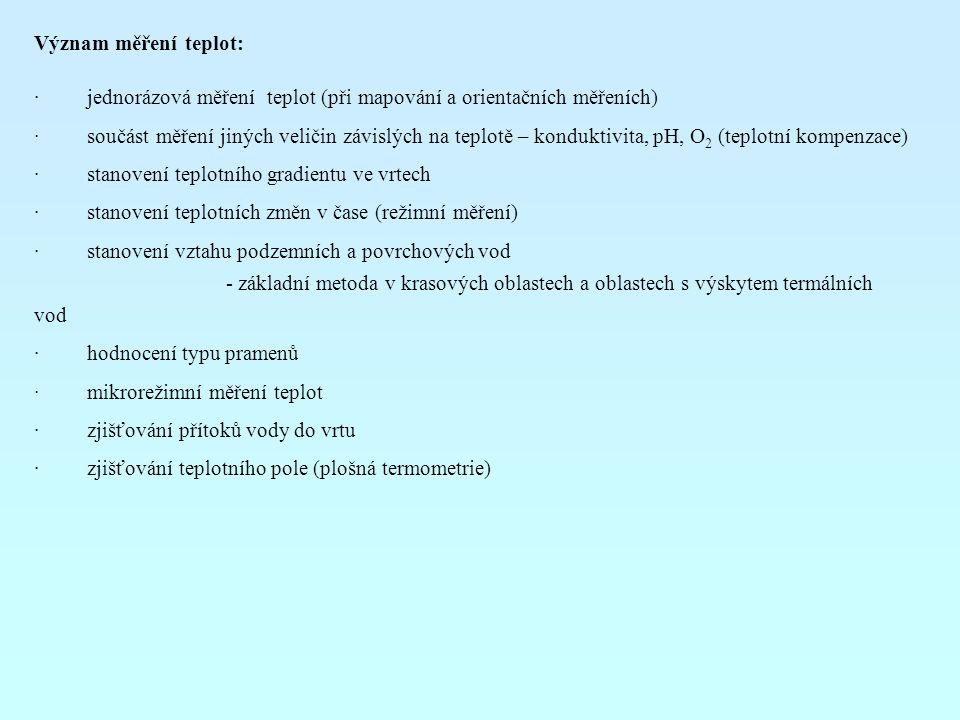 Význam měření teplot: · jednorázová měření teplot (při mapování a orientačních měřeních)
