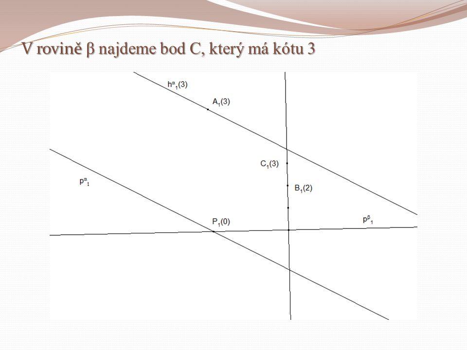 V rovině β najdeme bod C, který má kótu 3