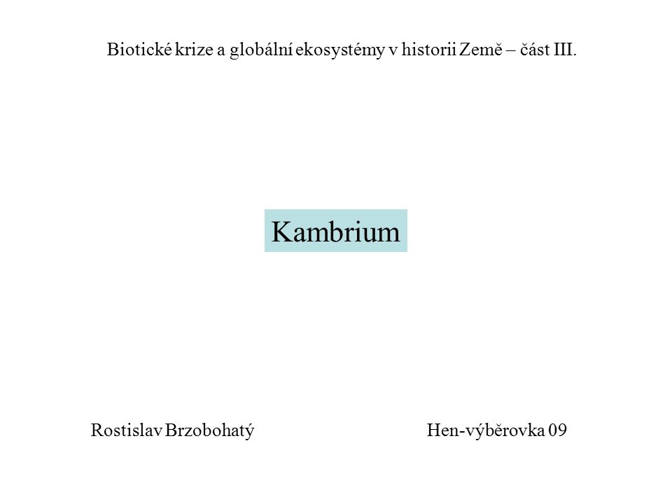 Biotické krize a globální ekosystémy v historii Země – část III.