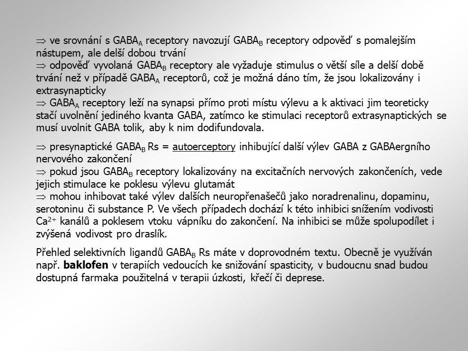  ve srovnání s GABAA receptory navozují GABAB receptory odpověď s pomalejším nástupem, ale delší dobou trvání  odpověď vyvolaná GABAB receptory ale vyžaduje stimulus o větší síle a delší době trvání než v případě GABAA receptorů, což je možná dáno tím, že jsou lokalizovány i extrasynapticky  GABAA receptory leží na synapsi přímo proti místu výlevu a k aktivaci jim teoreticky stačí uvolnění jediného kvanta GABA, zatímco ke stimulaci receptorů extrasynaptických se musí uvolnit GABA tolik, aby k nim dodifundovala.